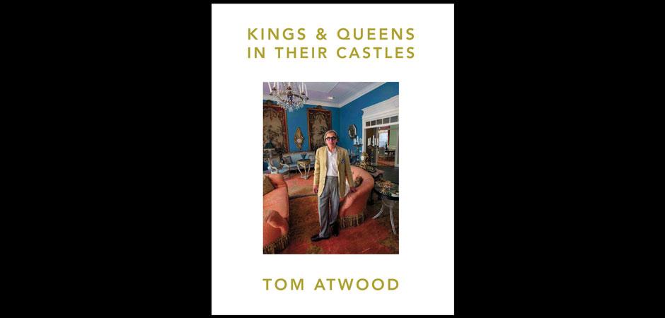 Book Review: Tom Atwoodu0027s Kings U0026 Queens In Their Castles